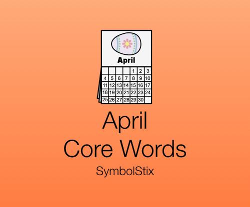 April Core Words with Symbolstix
